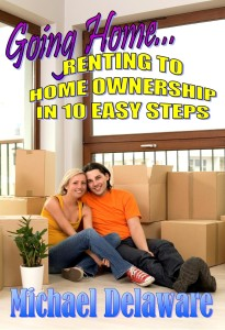 Going Home...Renting to Home Ownership in 10 Easy Steps