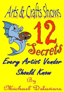 Arts & Crats Shows: 12 Secrets Every Artist vendor Should Know