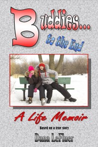 Buddies to the End: A Life Memoir