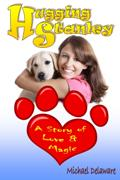 Hugging Stanley: A Story of Love & Magic ~ New eBook