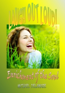 Laugh Out Loud: Enrichment of the Soul
